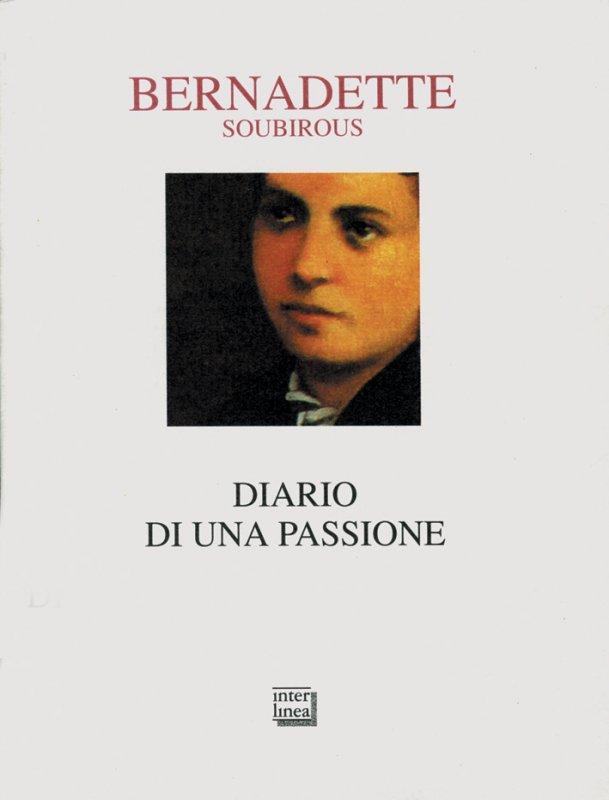 Diario di una passione di Bernadette Soubirous