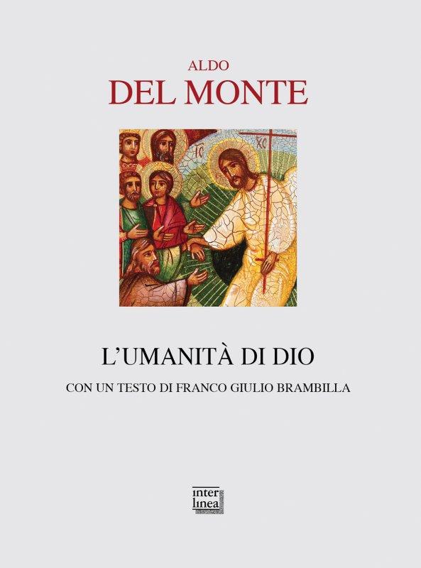 L'umanità di Dio Aldo Del Monte