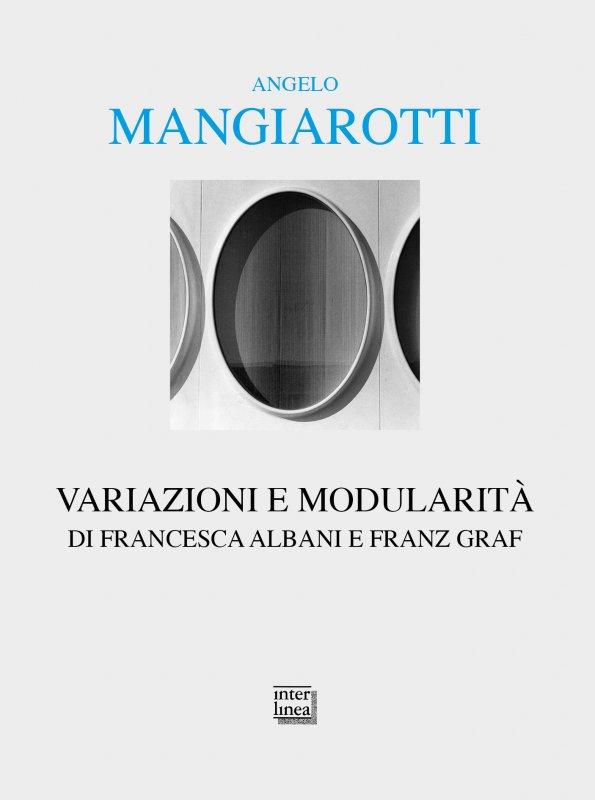 Angelo Mangiarotti. Variazioni e modularità