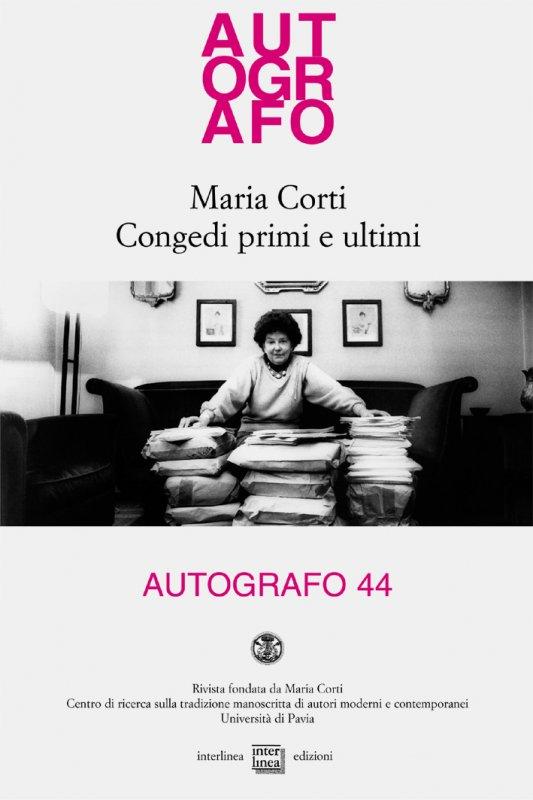 Maria Corti. Congedi primi e ultimi Inediti, documenti e testimonianze
