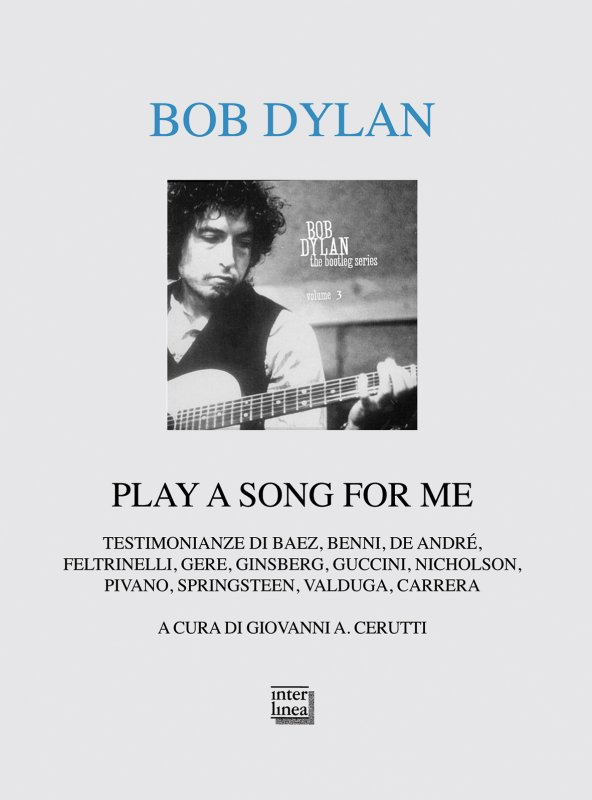 Bob Dylan. Play a song for me