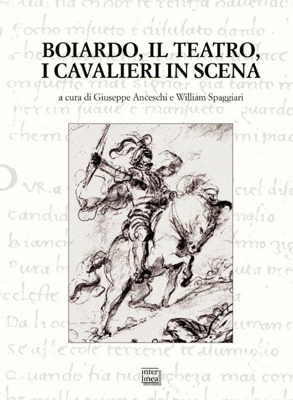 Boiardo, il teatro, i cavalieri in scena