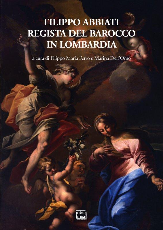 Filippo Abbiati regista del Barocco in Lombardia