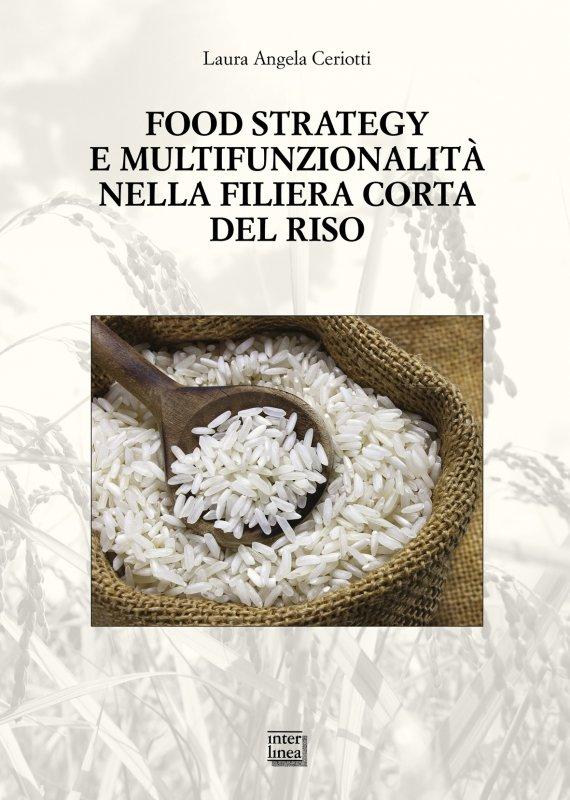 Food strategy e multifunzionalità nella filiera corta del riso