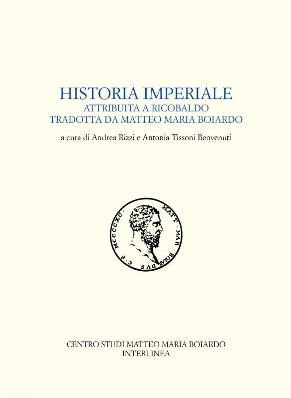 Historia imperiale attribuita a Ricobaldo tradotta da Matteo Maria Boiardo