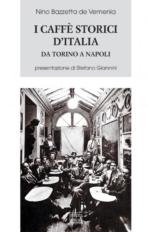I caffè storici d'Italia, da Torino a Napoli