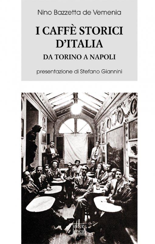 I caffè storici d'italia da Torino a Napoli