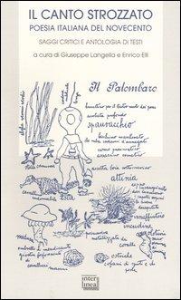 Il canto strozzato. Poesia italiana del Novecento