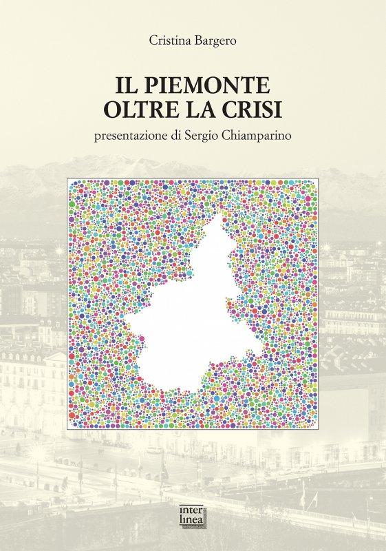 Il Piemonte oltre la crisi