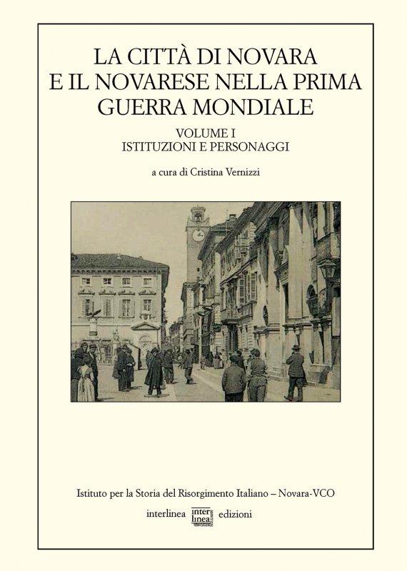 La città di Novara e il Novarese nella prima guerra mondiale