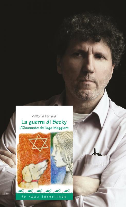 28 Gennaio - La guerra di Becky. Antonio Ferrara racconta con voi l'olocausto del lago Maggiore