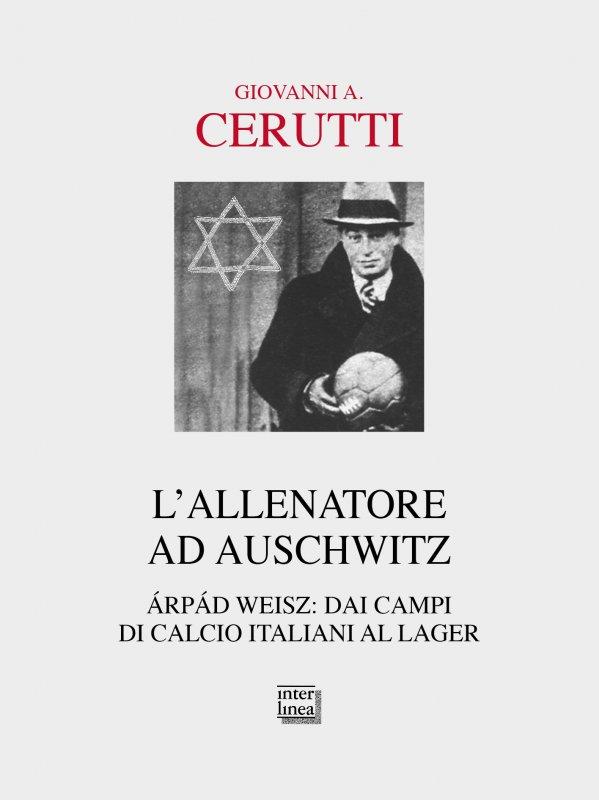 L'allenatore ad Auschwitz