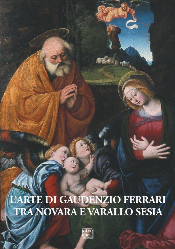 L'arte di Gaudenzio Ferrari tra Novara e Varallo Sesia