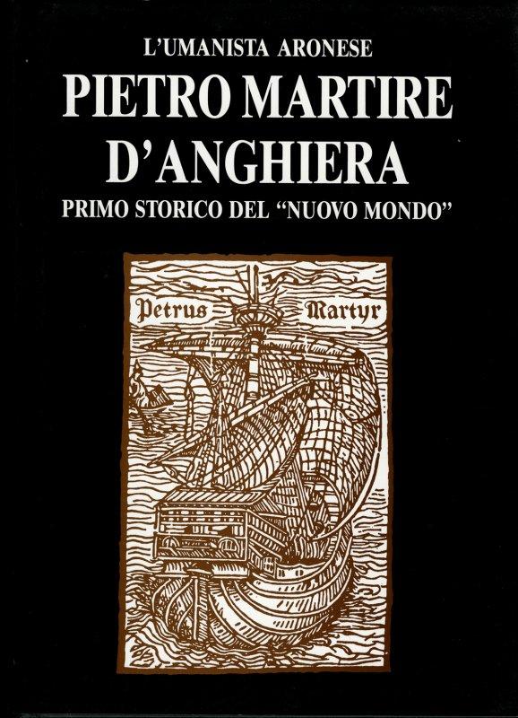 L'umanista aronese Pietro Martire d'Anghiera, primo storico del