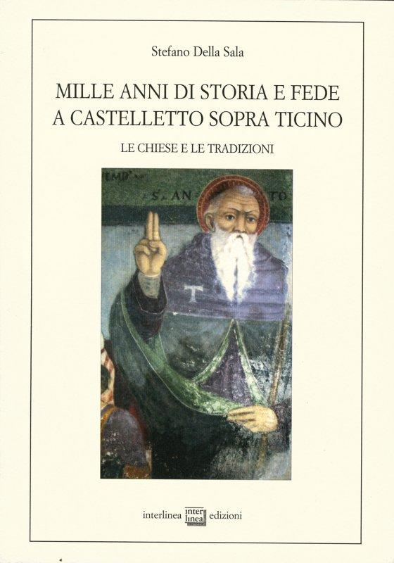 Mille anni di storia e fede a Castelletto Sopra Ticino