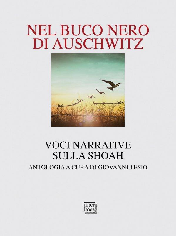 Nel buco nero di Auschwitz