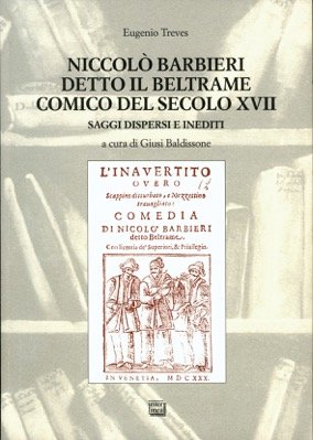 Niccolò Barbieri detto il Beltrame comico del secolo XVII