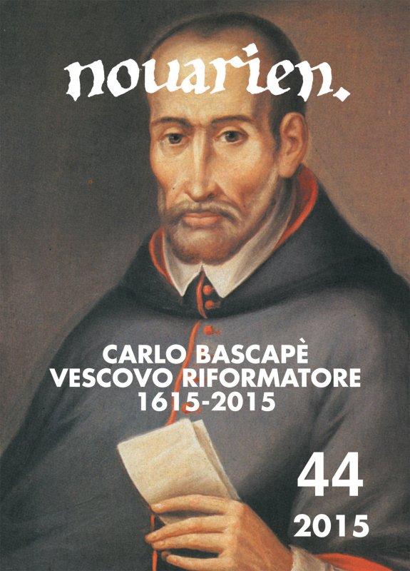 Carlo Bascapè vescovo riformatore 1615-2015