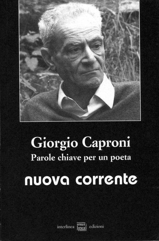 Giorgio Caproni. Parole chiave per un poeta