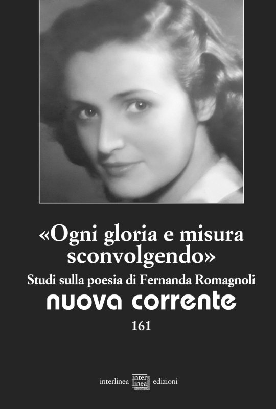 «Ogni gloria e misura sconvolgendo». Studi sulla poesia di Fernanda Romagnoli