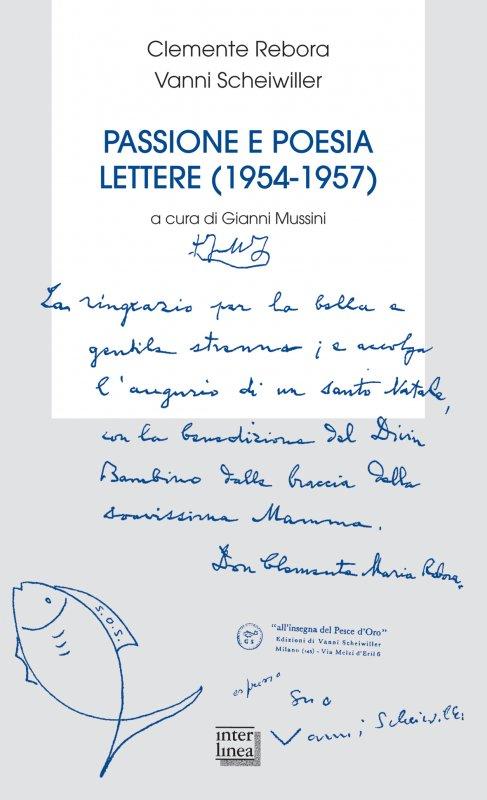Passione e poesia. Lettere (1954-1657)