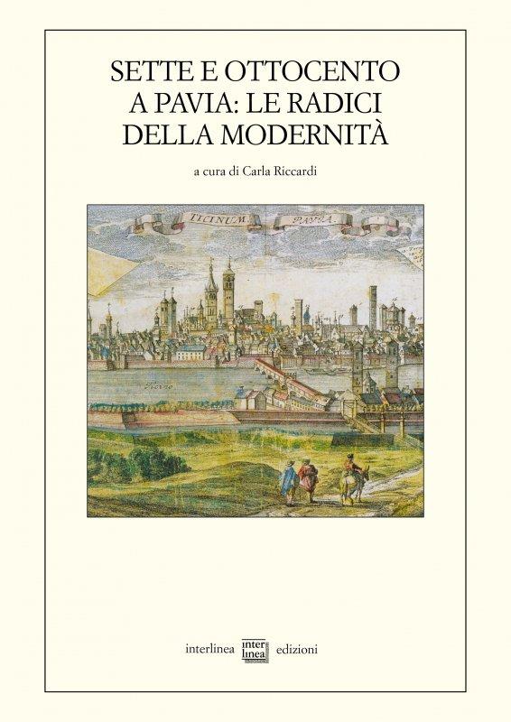 Sette e Ottocento a Pavia: le radici della modernità (1764-1815)