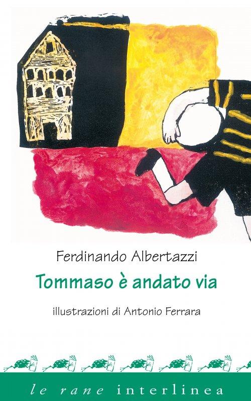 Tommaso has gone away