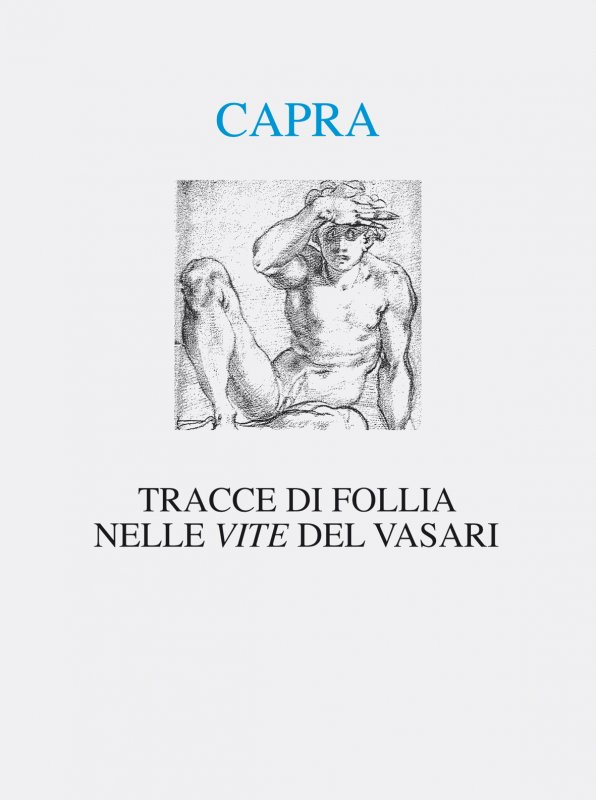 Tracce di follia nelle «Vite» del Vasari