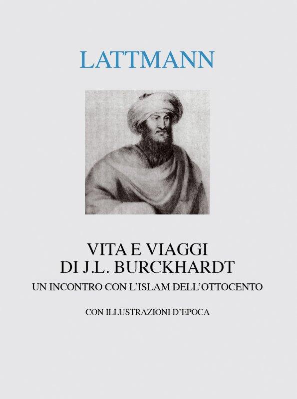 Vita e viaggi di J.L. Burckhardt