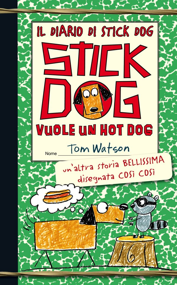Il diario di Stick Dog 2. Stick Dog vuole un hot dog