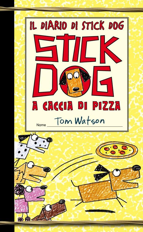 Il diario di Stick Dog 3. Stick Dog a caccia di pizza