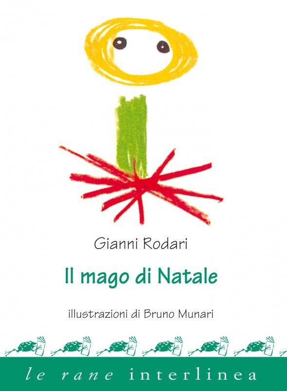 Poesia Natale Rodari.Il Mago Di Natale Di Gianni Rodari Libri Per Bambini Le Rane Interlinea