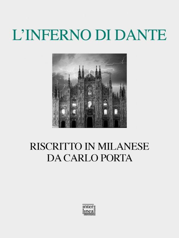 L'Inferno di Dante riscritto in Milanese, Carlo Porta - Libri di poesia in  dialetto di Interlinea edizioni