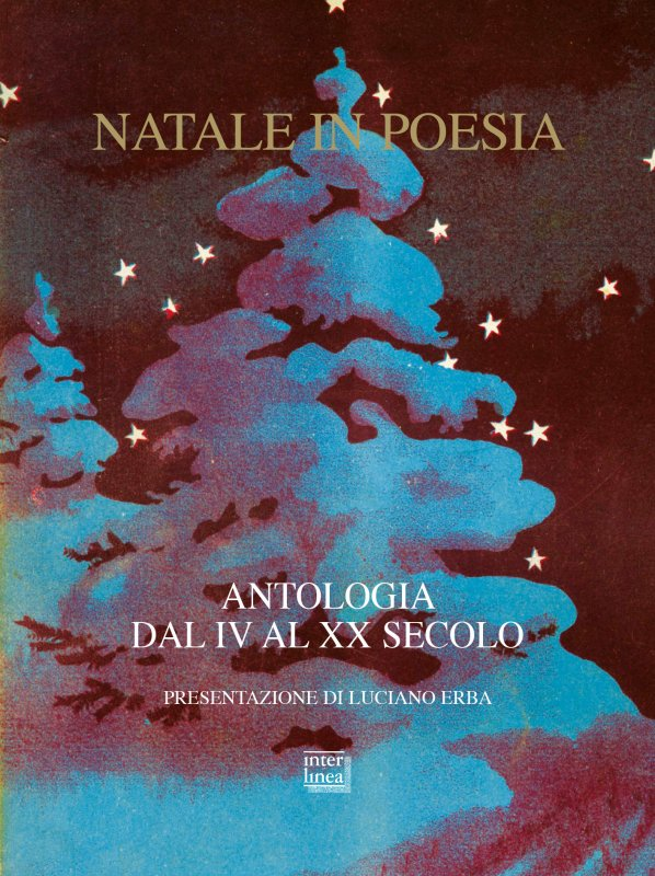 Poesie Di Natale In Rima.Natale In Poesia Antologia Dal Iv Al Xx Secolo Libri Interlinea Edizioni